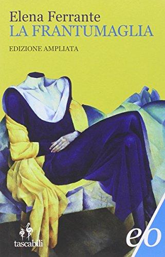 9788866325062: La frantumaglia. In appendice Tessere 2003-2007. Ediz. ampliata (Tascabili e/o)