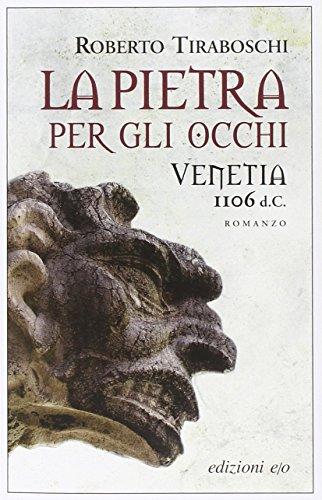 9788866325697: La pietra per gli occhi. Venetia 1106 d. C