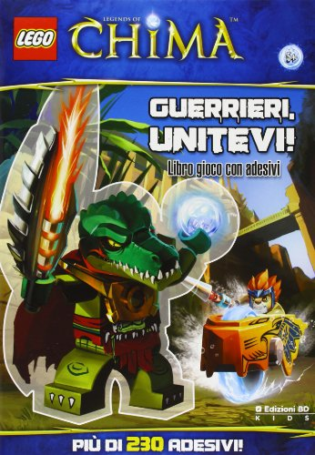 9788866347897: Guerrieri, uniti! Legends of Chima. Lego Brickmaster. Con adesivi