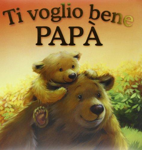 9788866402367: Ti voglio bene papà