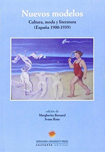 9788866420842: Nuevos modelos. Cultura, moda y literatura (España 1900-1939)
