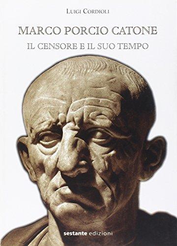 9788866421122: Marco Porcio Catone. Il censore e il suo tempo