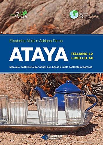 9788866422266: Ataya. Manuale multilivello per adulti con bassa e nulla scolarità pregressa