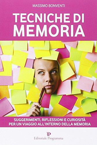 Tecniche di memoria. Suggerimenti, riflessioni e curiosità: Massimo Bonventi
