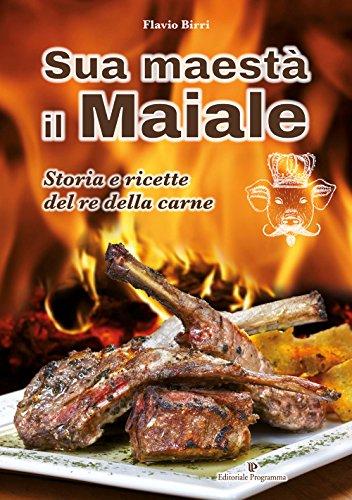 Sua maestà il maiale (Paperback): Flavio Birri