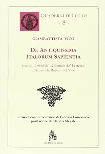 De antiquissima italorum sapientia. Testo latino a: Giambattista Vico