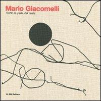 9788866480181: Mario Giacomelli. Sotto la pelle del reale