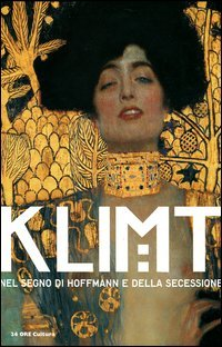 Klimt nel segno di Hoffmann e della secessione.: Catalogo della Mostra: