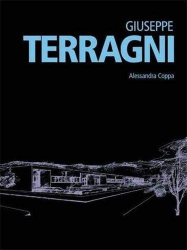 9788866481492: Giuseppe Terragni: Minimum Architecture