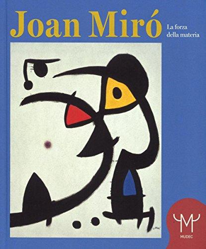 9788866483106: Joan Mirò. La forza della materia. Catalogo della mostra (Milano, 25 marzo-11 settembre 2016)