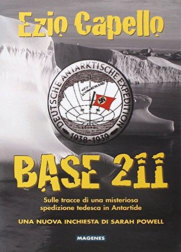 9788866490807: Base 211. Sulle tracce di una misteriosa spedizione tedesca in Antartide