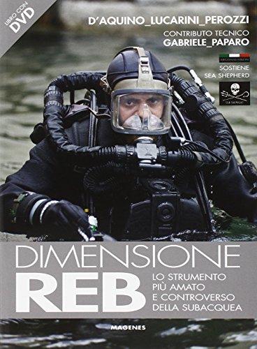 9788866490913: Dimensione REB. Lo strumento più amato e controverso della subacquea