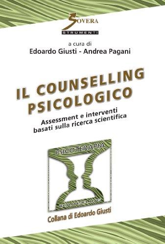9788866521655: Il counseling psicologico. Assessment e interventi basati sulla ricerca scientifica