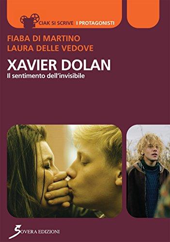 9788866523352: Xavier Dolan. Il sentimento dell'invisibile
