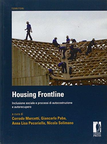 9788866550761: Housing frontline. Inclusione sociale e processi di autocostruzione e autorecupero