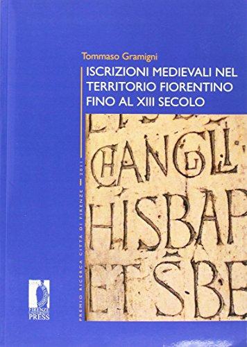 9788866553397: Iscrizioni medievali nel territorio fiorentino fino al XIII secolo