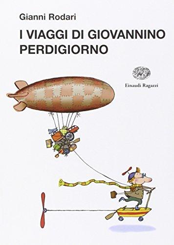 9788866560067: I viaggi di Giovannino Perdigiorno. Ediz. illustrata