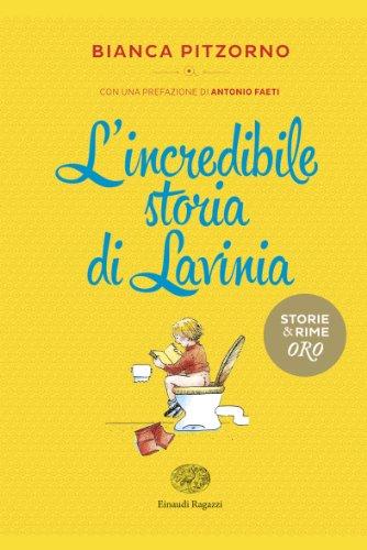 9788866560630: L'incredibile storia di Lavinia (Storie e rime. Oro)