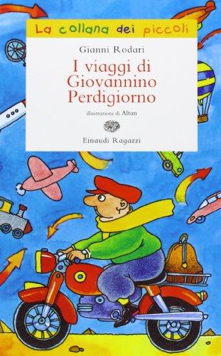 9788866560920: I viaggi di Giovannino Perdigiorno