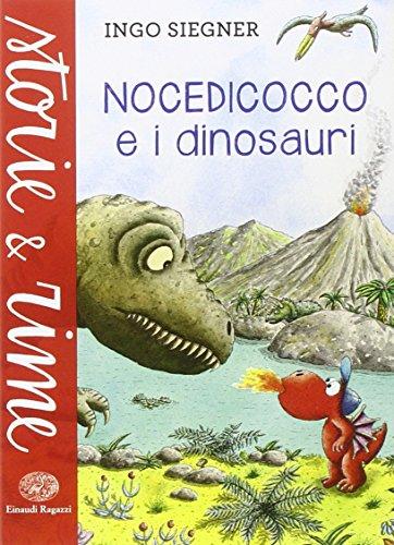 9788866562207: Nocedicocco e i dinosauri. Ediz. illustrata