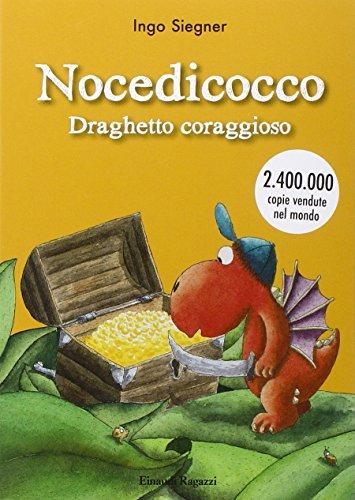 9788866562511: Nocedicocco draghetto coraggioso