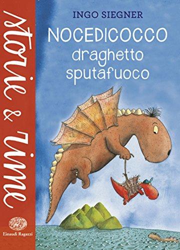 9788866562894: Nocedicocco draghetto sputafuoco. Ediz. illustrata