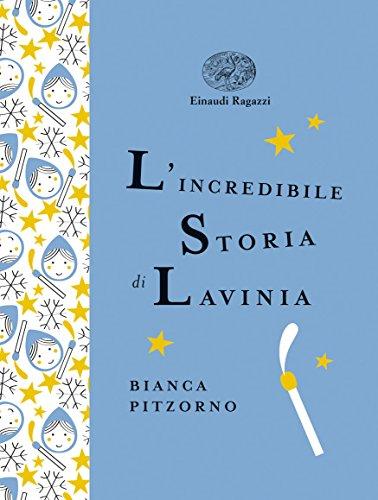 9788866563846: L'incredibile storia di Lavinia (Einaudi Ragazzi Gold)