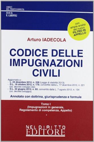 9788866571889: Codice delle impugnazioni civili: Impugnazioni in generale, regolamento di competenza, appello-Ricorso per cassazione, revocazione, opposizione di terzo