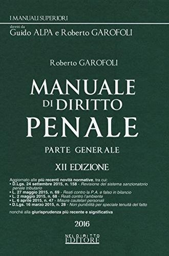 Manuale di diritto penale. Parte generale Garofoli,