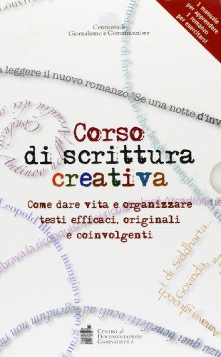 9788866580188: Corso di scrittura creativa. Come dare vita e organizzare testi efficaci, originali e coinvolgenti. Con aggiornamento online