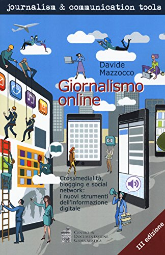 9788866580744: Giornalismo online. Crossmedialità, blogging e social network: i nuovi strumenti dell'informazione digitale