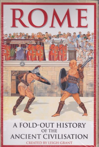 Rome: A Fold-out History of the Ancient: Leigh Grant