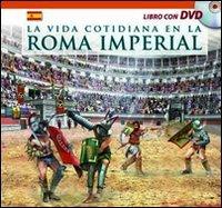 9788866680086: Vita quotidiana nella Roma antica. Con DVD. Ediz. spagnola