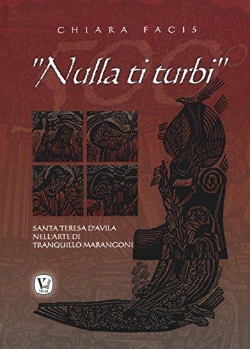 9788866712336: «Nulla ti turbi». Santa Teresa D'Avila nell'arte di Tranquillo Marangoni