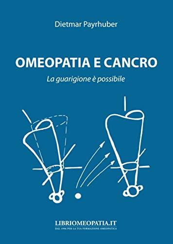 9788866730224: Omeopatia e cancro