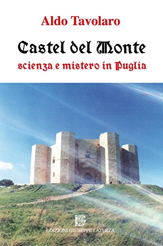 9788866740643: Castel del Monte. Scienza e mistero in Puglia