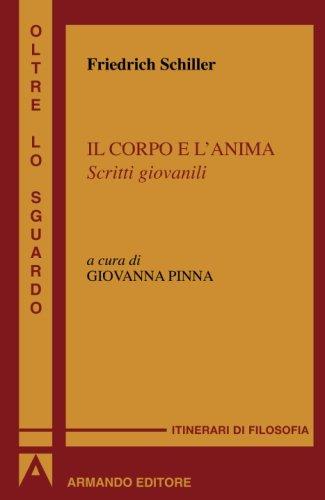 Il corpo e l'anima. Scritti giovanili (Italian: Schiller, Friedrich