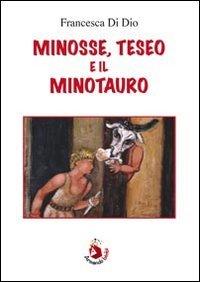 Minosse, Teseo e il Minotauro: Francesca Di Dio