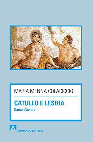 9788866774044: Catullo e Lesbia. Canto d'amore (Italian Edition)