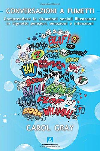 9788866774112: Conversazioni a fumetti. Comprendere le situazioni sociali illustrando in vignette pensieri, emozioni e intenzioni