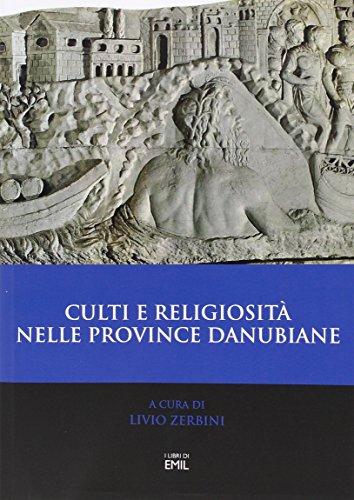 9788866801306: Culti e religiosità nelle province danubiane. Atti del 2º Convegno internazionale (Ferrara, 20-22 novembre 2013) (Pubblicazioni del LAD)