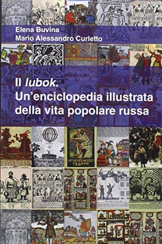 Il lubok. Un'enciclopedia illustrata della vita popolare: Elena Buvina; M.