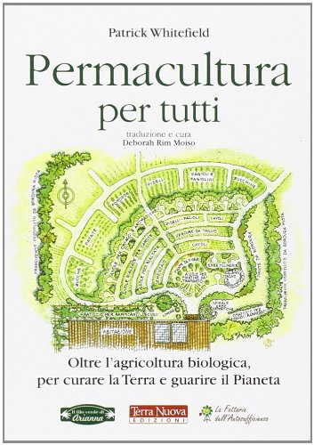 9788866810049: Permacultura per tutti. Oltre l'agricoltura biologica, per curare la Terra e guarire il pianeta