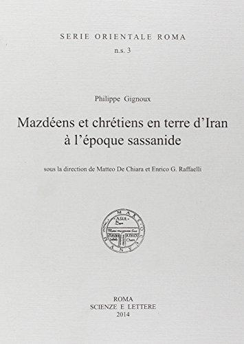 9788866870661: Philippe Gignoux, Mazdeens et chretiens en terre d'Iran � l'epoque sassanide (Serie orientale Roma. N.S.)