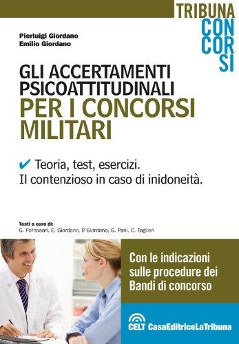 Gli accertamenti psicoattitudinali per i concorsi militari.: Giordano, Pierluigi; Giordano,