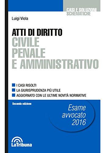 9788866899785: Atti di diritto civile penale e amministrativo (Casi e soluzioni schematiche)