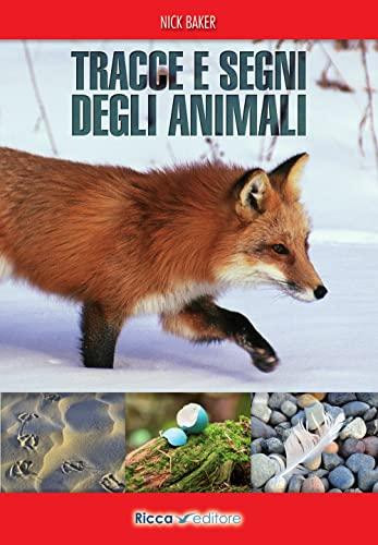 9788866940142: Tracce e segni degli animali. Ediz. illustrata