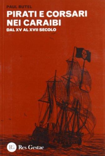 Pirati e corsari nei Caraibi. Dal XV: Paul Butel