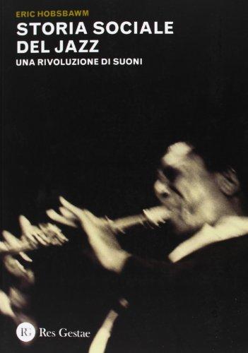 9788866970514: Storia sociale del jazz. Una rivoluzione di suoni