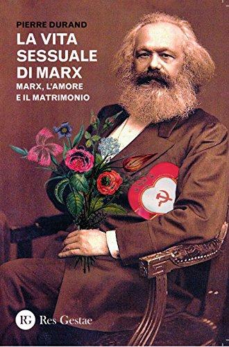 9788866970774: La vita sessuale di Marx. Marx, l'amore e il matrimonio